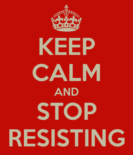 keep-calm-and-stop-resisting-2
